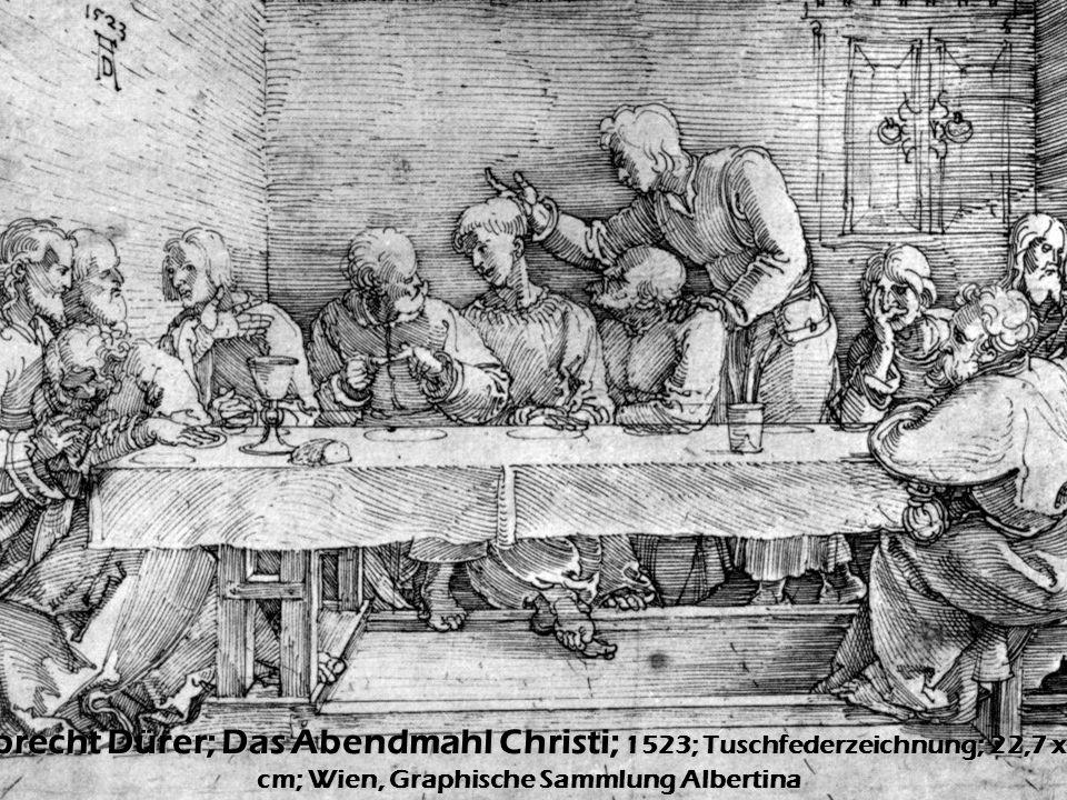 Albrecht Dürer; Das Abendmahl Christi; 1523; Tuschfederzeichnung; 22,7 x 32 cm; Wien, Graphische Sammlung Albertina