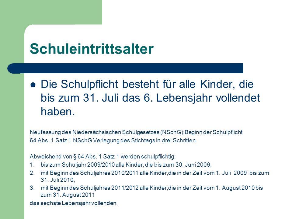 Schuleintrittsalter Die Schulpflicht besteht für alle Kinder, die bis zum 31. Juli das 6. Lebensjahr vollendet haben.