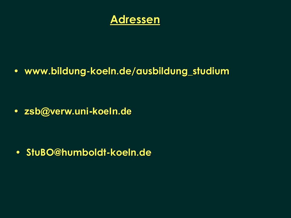 Adressen www.bildung-koeln.de/ausbildung_studium zsb@verw.uni-koeln.de