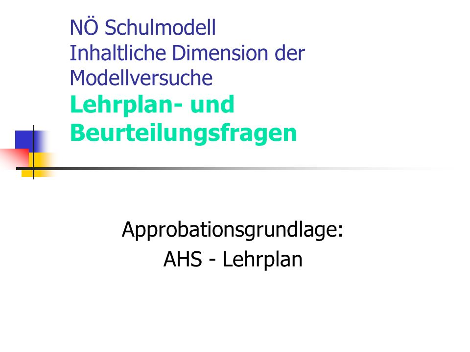 Approbationsgrundlage: AHS - Lehrplan