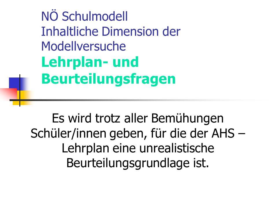 NÖ Schulmodell Inhaltliche Dimension der Modellversuche Lehrplan- und Beurteilungsfragen
