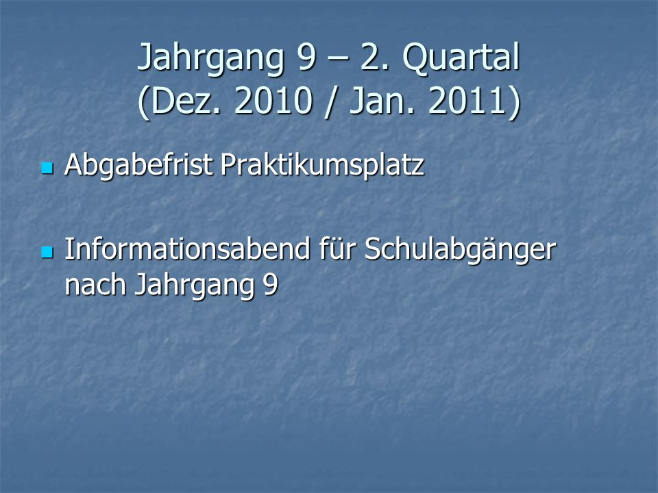 Jahrgang 9 – 2. Quartal (Dez. 2010 / Jan. 2011)