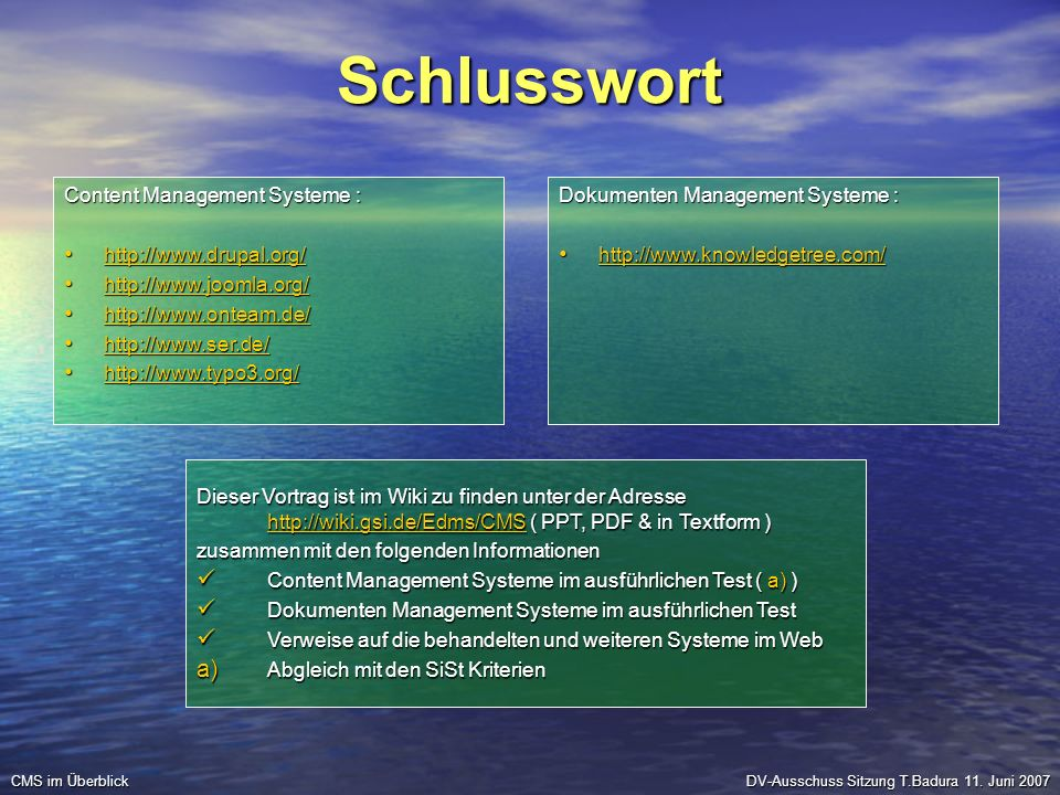 Schlusswort Content Management Systeme : http://www.drupal.org/