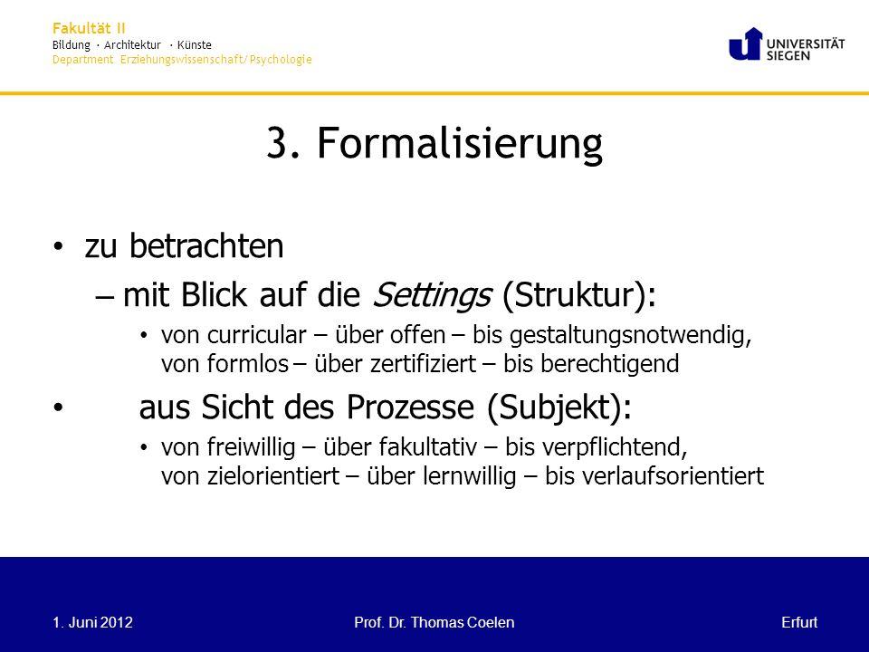 3. Formalisierung zu betrachten mit Blick auf die Settings (Struktur):
