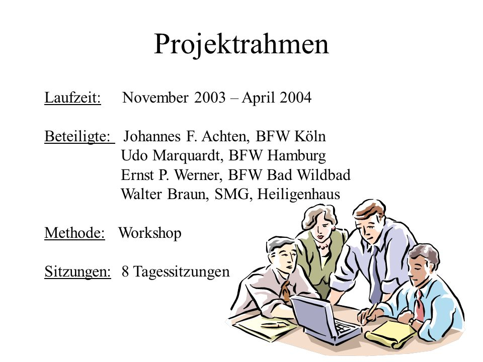 Projektrahmen Laufzeit: November 2003 – April 2004