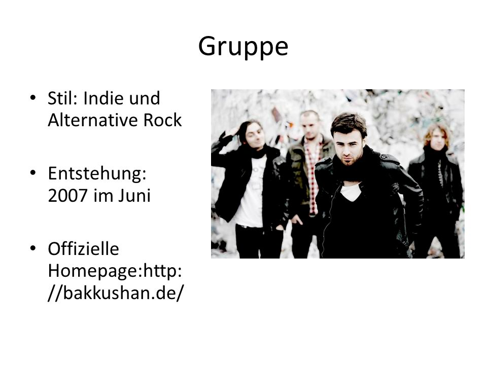 Gruppe Stil: Indie und Alternative Rock Entstehung: 2007 im Juni