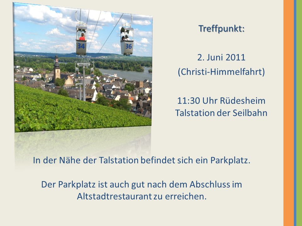 (Christi-Himmelfahrt) 11:30 Uhr Rüdesheim Talstation der Seilbahn