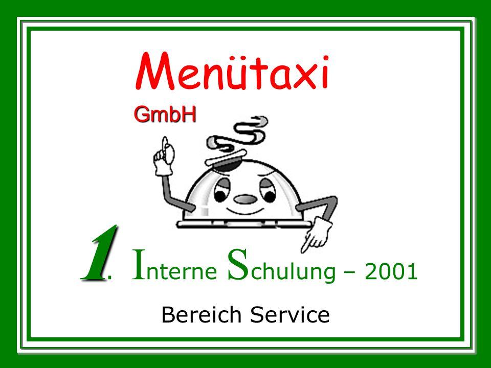 Menütaxi GmbH 1. Interne Schulung – 2001 Bereich Service