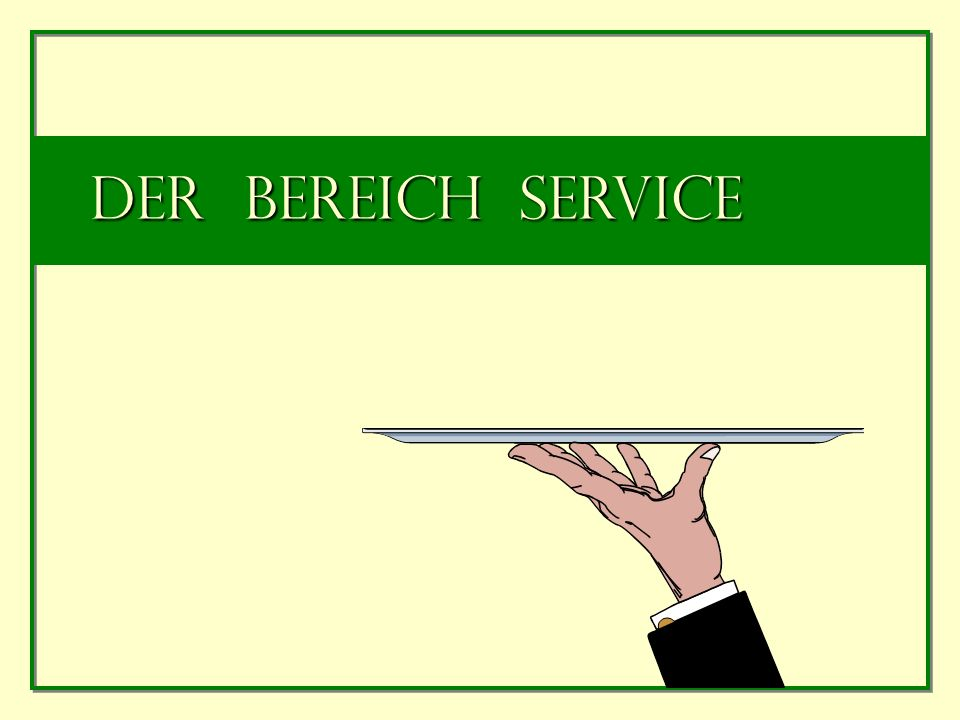 Der Bereich Service