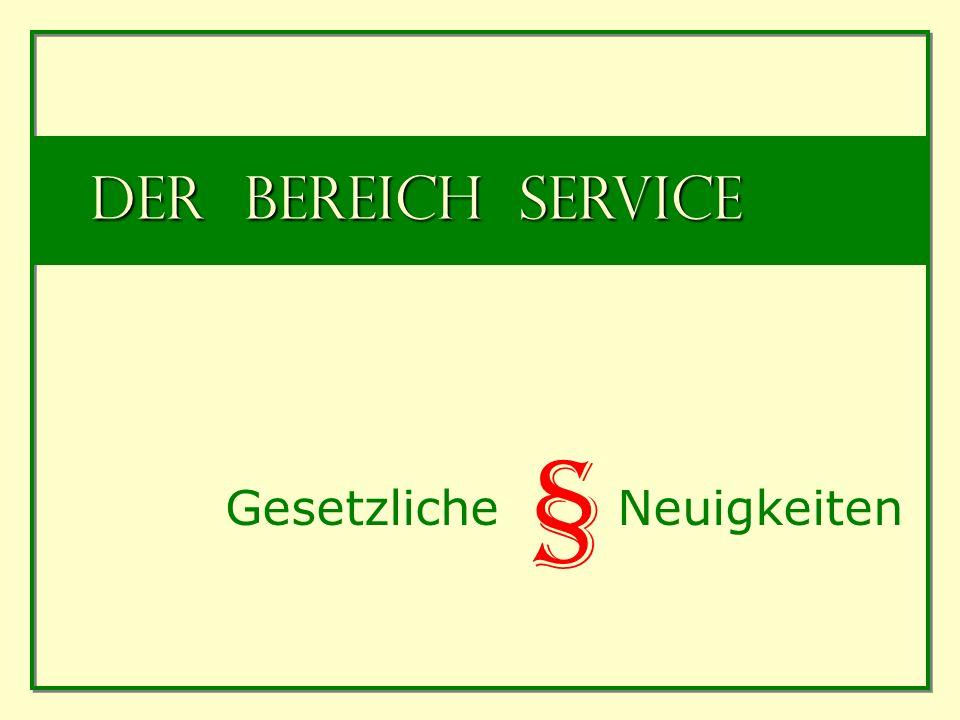 Der Bereich Service Gesetzliche Neuigkeiten §