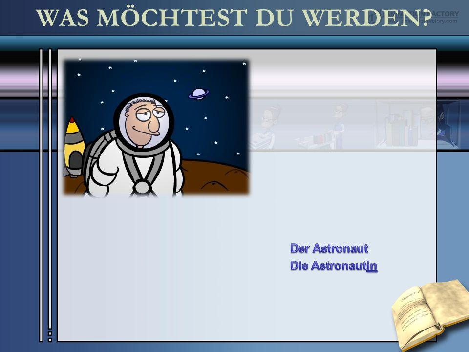 WAS MÖCHTEST DU WERDEN Der Astronaut Die Astronautin