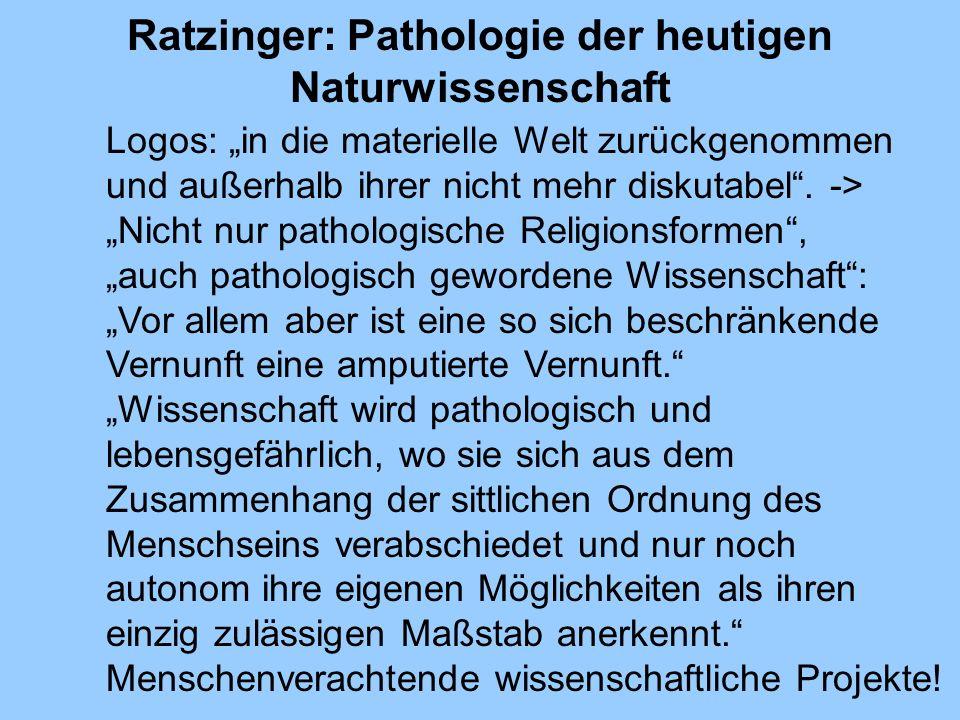 Ratzinger: Pathologie der heutigen Naturwissenschaft