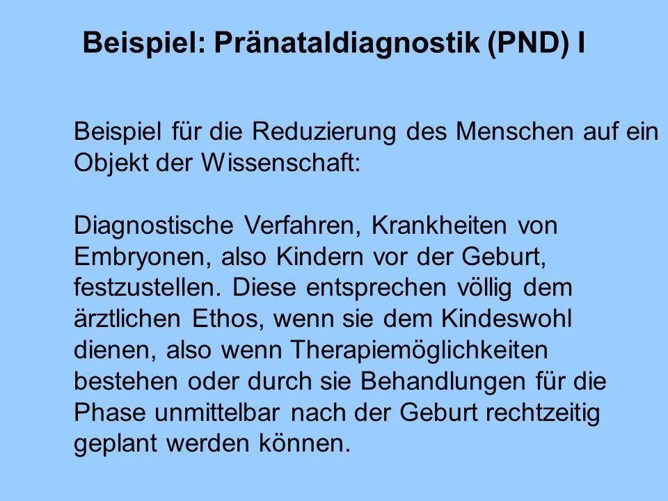 Beispiel: Pränataldiagnostik (PND) I