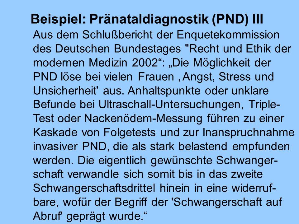 Beispiel: Pränataldiagnostik (PND) III