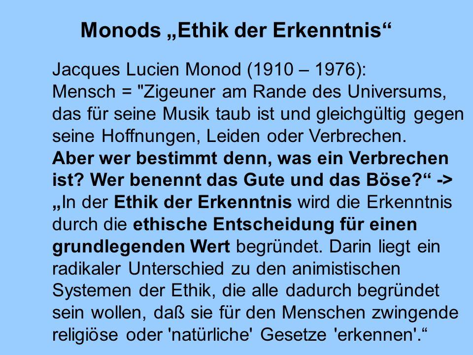 """Monods """"Ethik der Erkenntnis"""