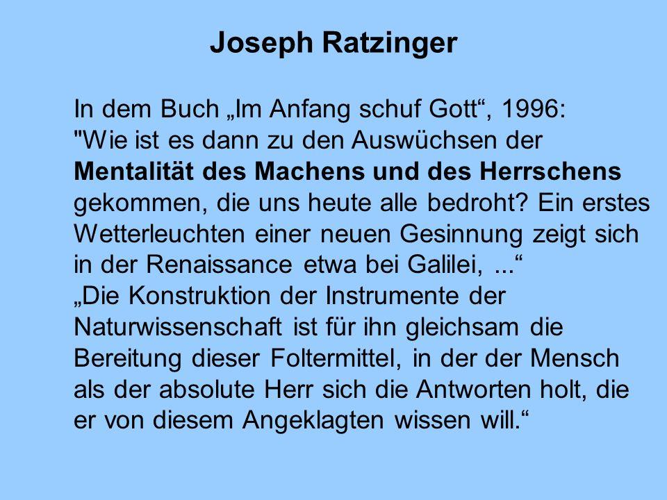 """Joseph Ratzinger In dem Buch """"Im Anfang schuf Gott , 1996:"""