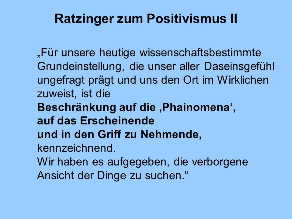 Ratzinger zum Positivismus II