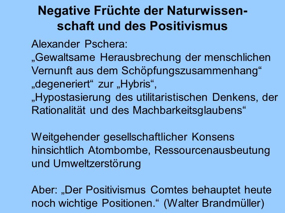 Negative Früchte der Naturwissen-schaft und des Positivismus