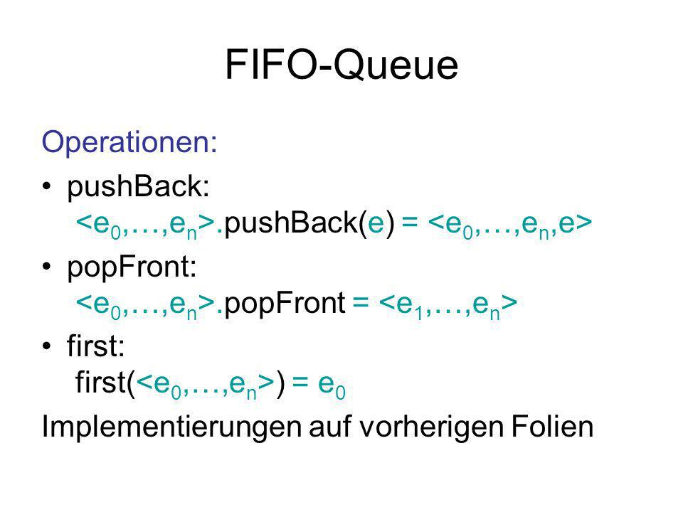 FIFO-Queue Operationen: