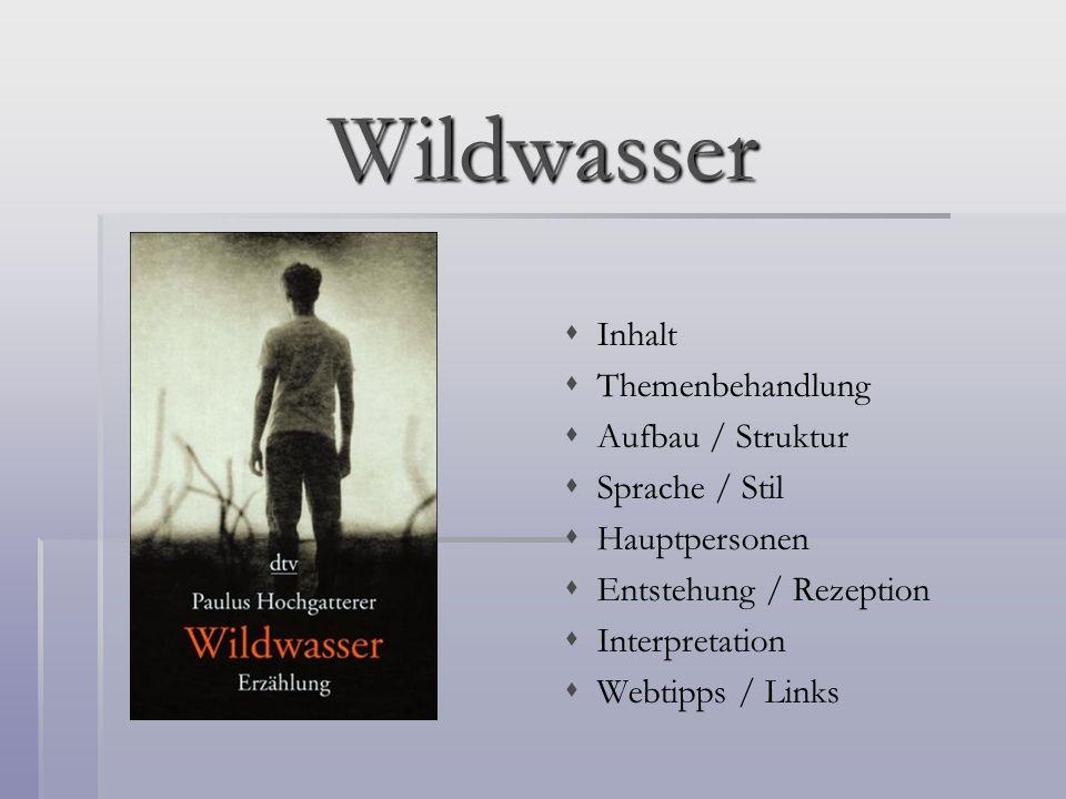 Wildwasser Inhalt Themenbehandlung Aufbau / Struktur Sprache / Stil