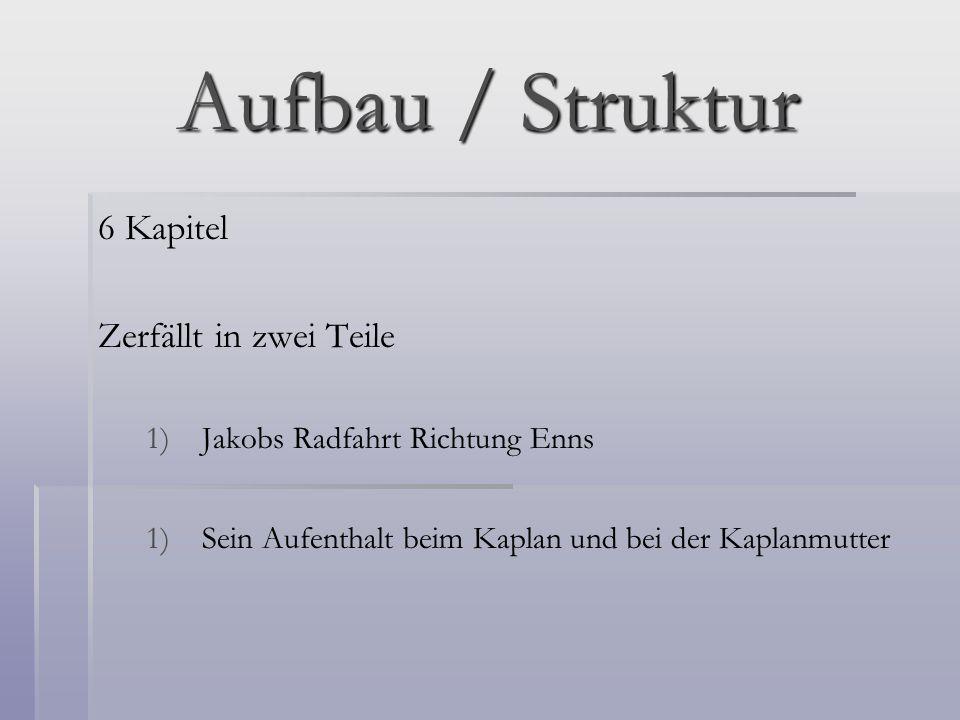 Aufbau / Struktur 6 Kapitel Zerfällt in zwei Teile