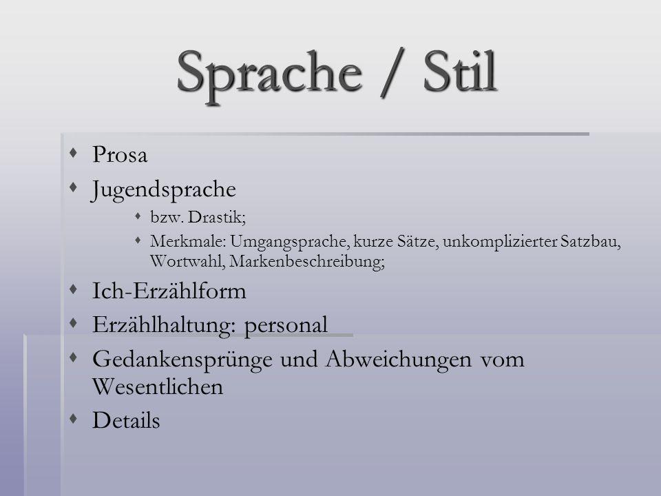 Sprache / Stil Prosa Jugendsprache Ich-Erzählform