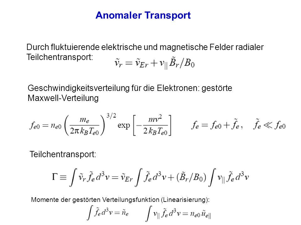 Anomaler Transport Durch fluktuierende elektrische und magnetische Felder radialer Teilchentransport: