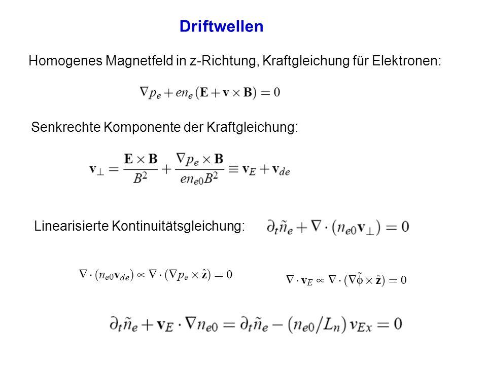 Driftwellen Homogenes Magnetfeld in z-Richtung, Kraftgleichung für Elektronen: Senkrechte Komponente der Kraftgleichung: