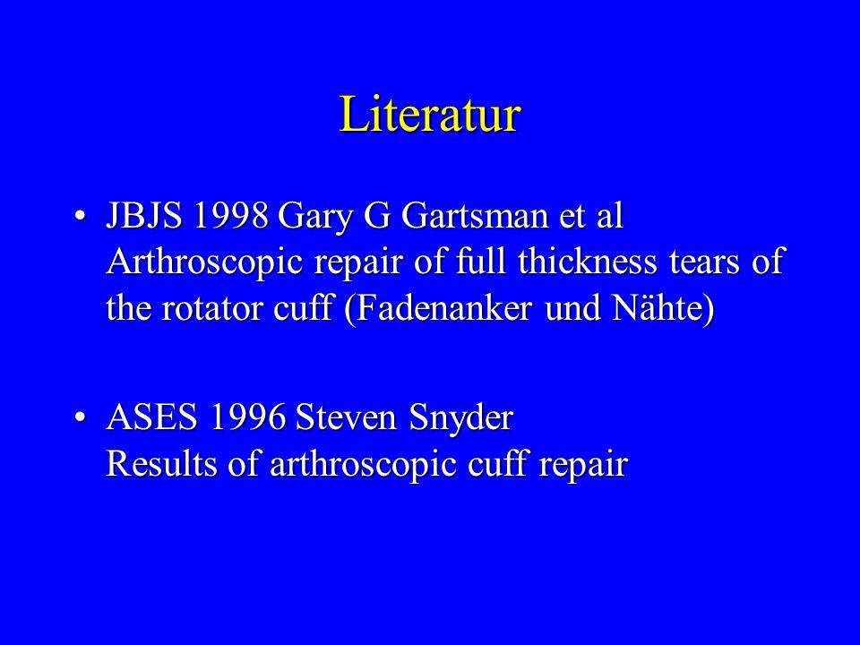 Literatur JBJS 1998 Gary G Gartsman et al Arthroscopic repair of full thickness tears of the rotator cuff (Fadenanker und Nähte)