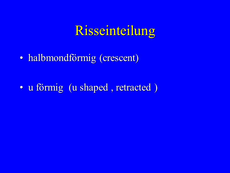 Risseinteilung halbmondförmig (crescent)