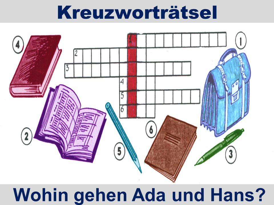 Kreuzworträtsel Wohin gehen Ada und Hans