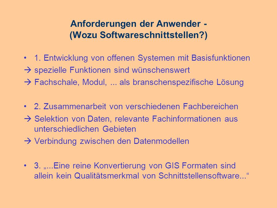 Anforderungen der Anwender - (Wozu Softwareschnittstellen )