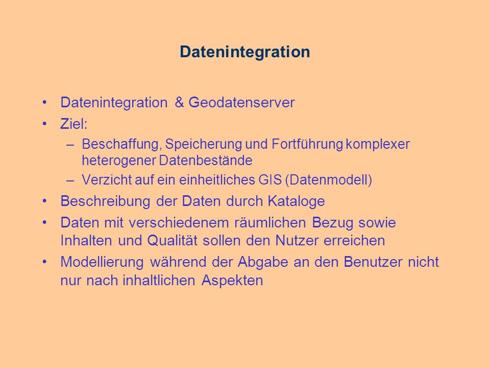 Datenintegration Datenintegration & Geodatenserver Ziel:
