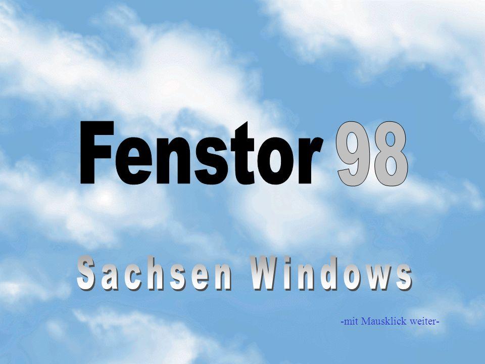 Fenstor 98 Sachsen Windows -mit Mausklick weiter-