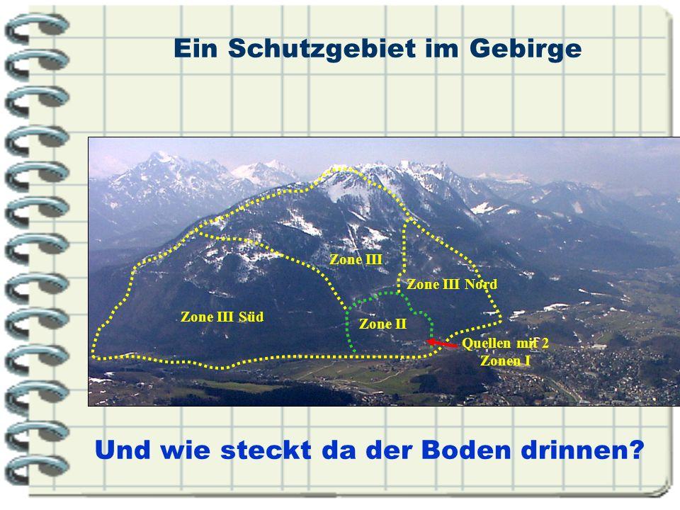 Ein Schutzgebiet im Gebirge Und wie steckt da der Boden drinnen