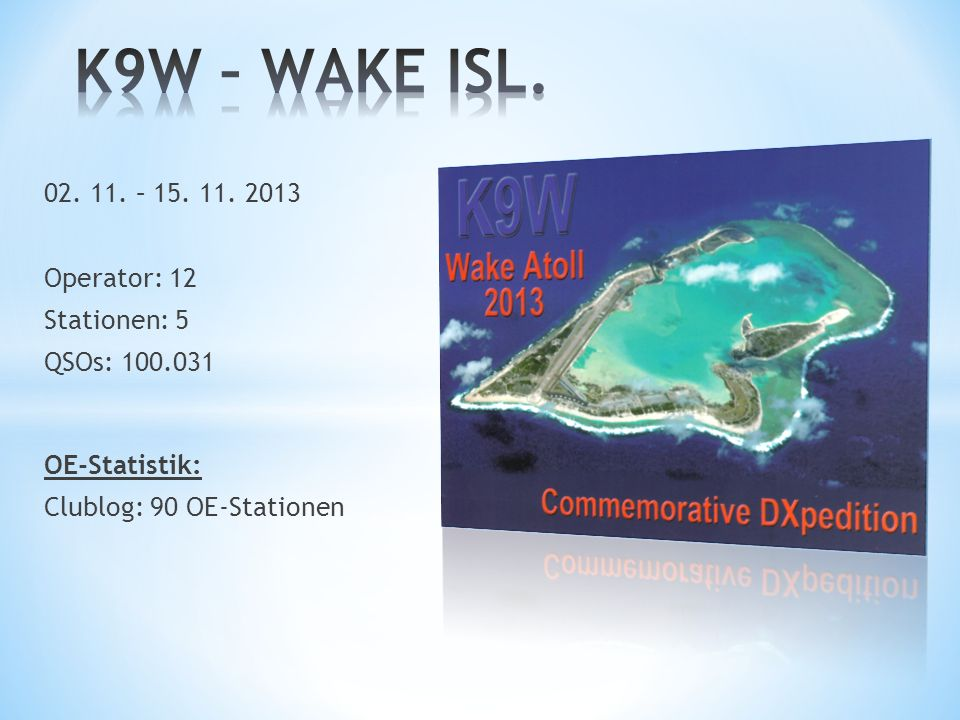 K9W – WAKE ISL. 02. 11. – 15. 11. 2013 Operator: 12 Stationen: 5