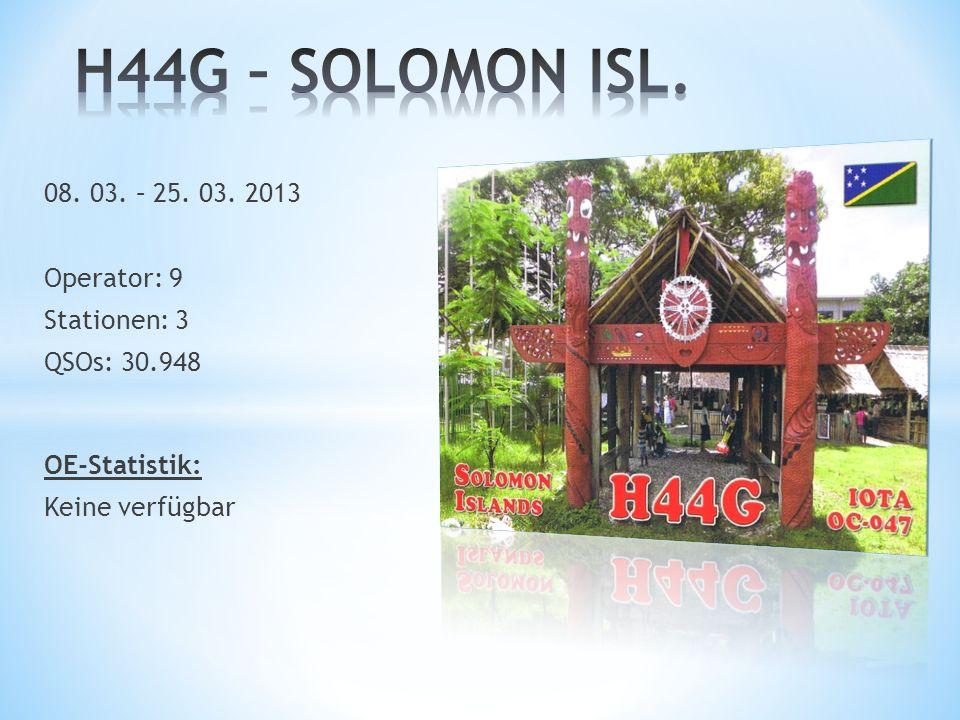 H44G – SOLOMON ISL. 08. 03. – 25. 03. 2013 Operator: 9 Stationen: 3