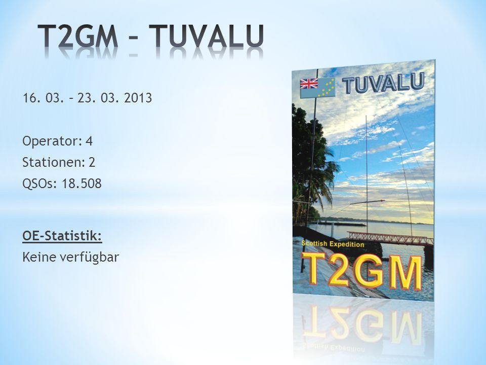 T2GM – TUVALU 16. 03. – 23. 03. 2013 Operator: 4 Stationen: 2