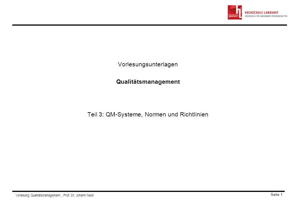 Vorlesungsunterlagen Qualitätsmanagement Teil 3: QM-Systeme, Normen und Richtlinien