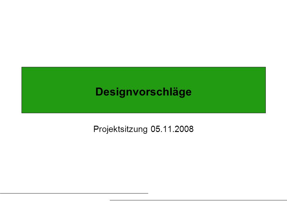 Designvorschläge Projektsitzung 05.11.2008