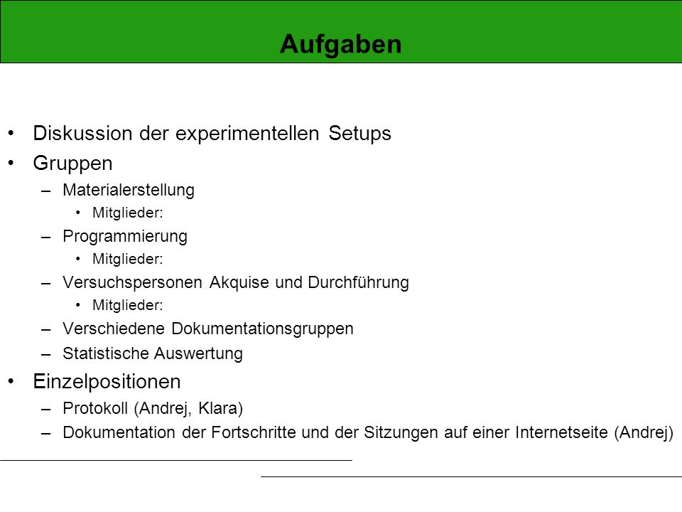 Aufgaben Diskussion der experimentellen Setups Gruppen
