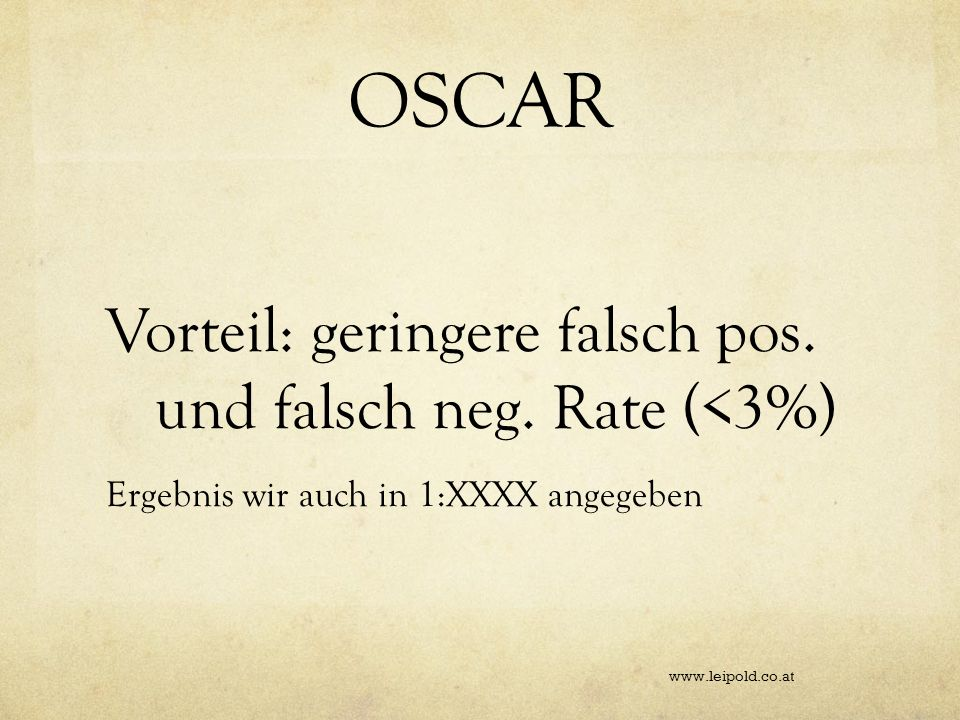 OSCAR Vorteil: geringere falsch pos. und falsch neg. Rate (<3%)