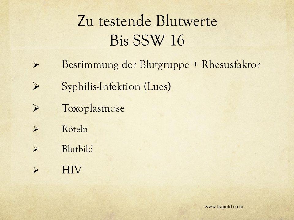 Zu testende Blutwerte Bis SSW 16