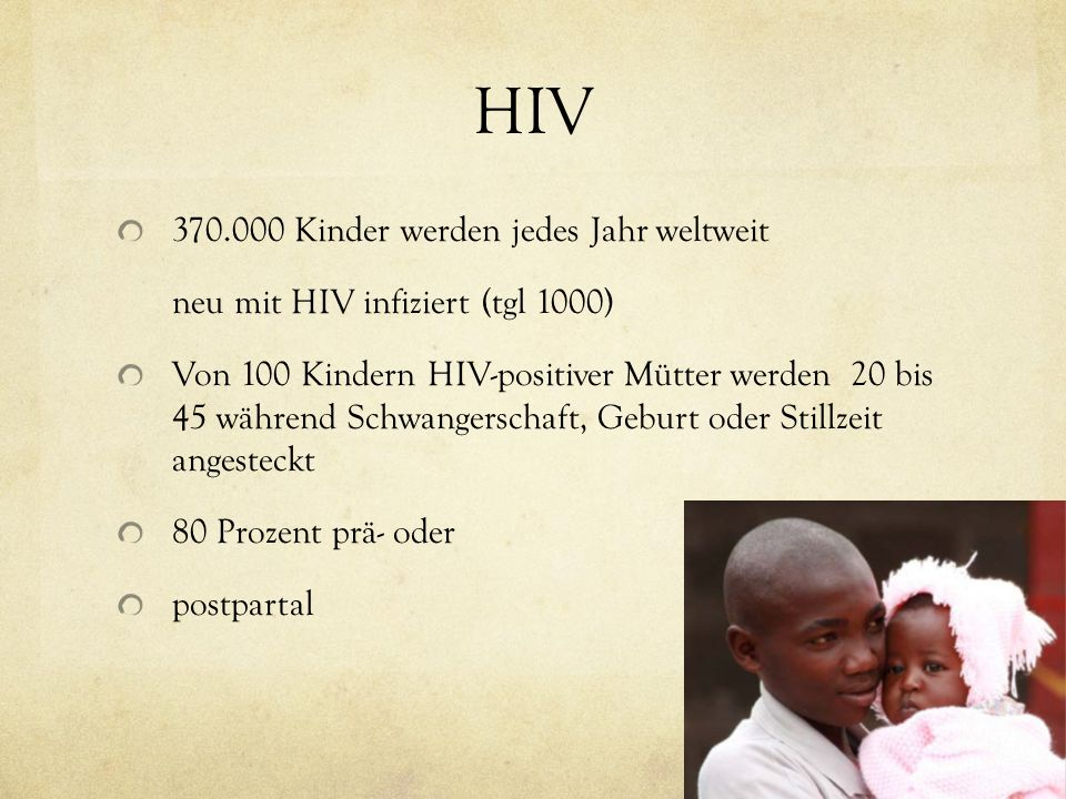HIV 370.000 Kinder werden jedes Jahr weltweit