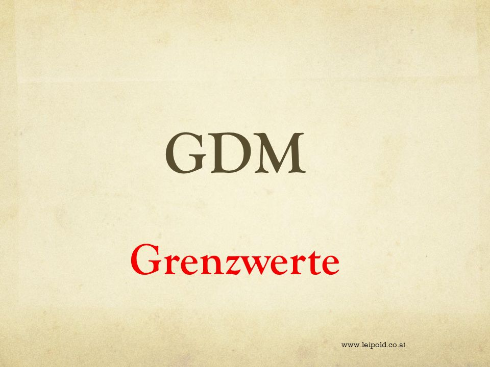 GDM Grenzwerte www.leipold.co.at