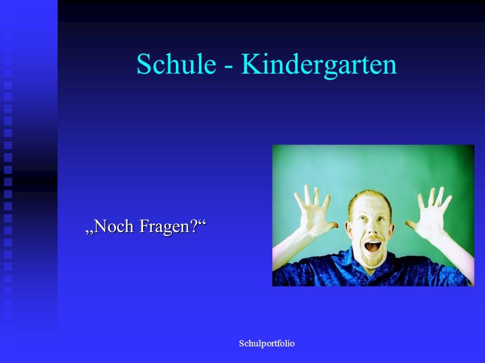 """Schule - Kindergarten """"Noch Fragen Schulportfolio"""