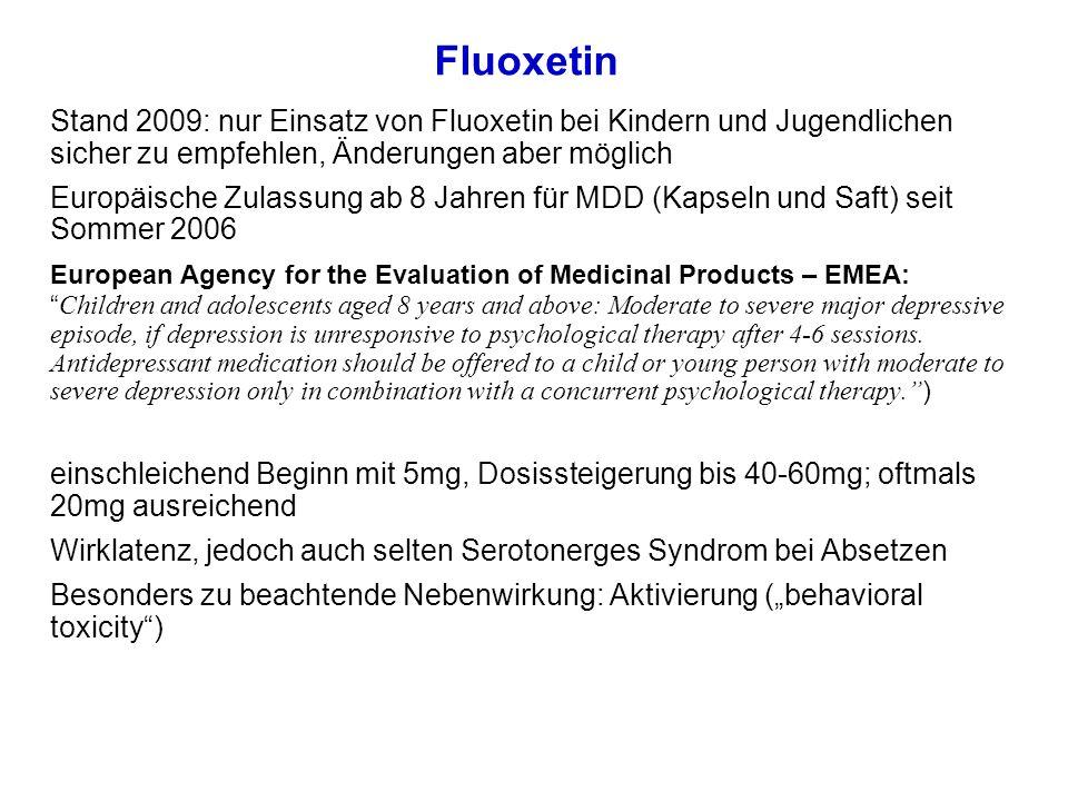 Fluoxetin Stand 2009: nur Einsatz von Fluoxetin bei Kindern und Jugendlichen sicher zu empfehlen, Änderungen aber möglich.