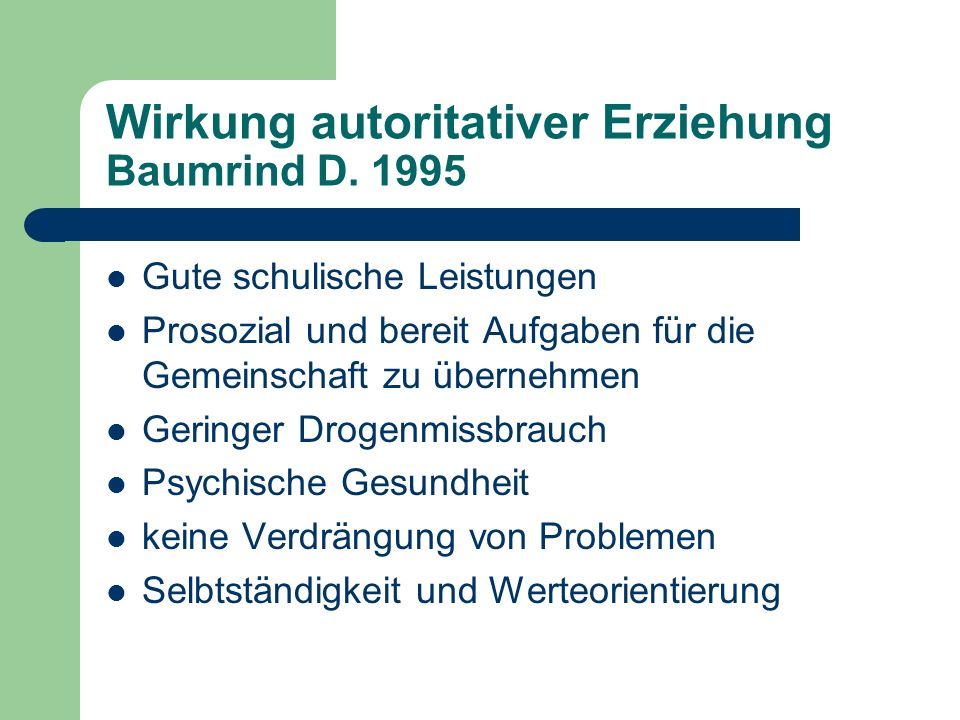 Wirkung autoritativer Erziehung Baumrind D. 1995