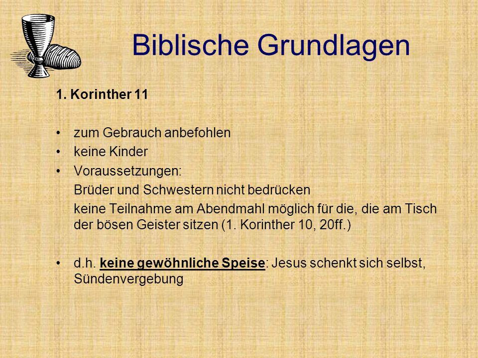 Biblische Grundlagen 1. Korinther 11 zum Gebrauch anbefohlen