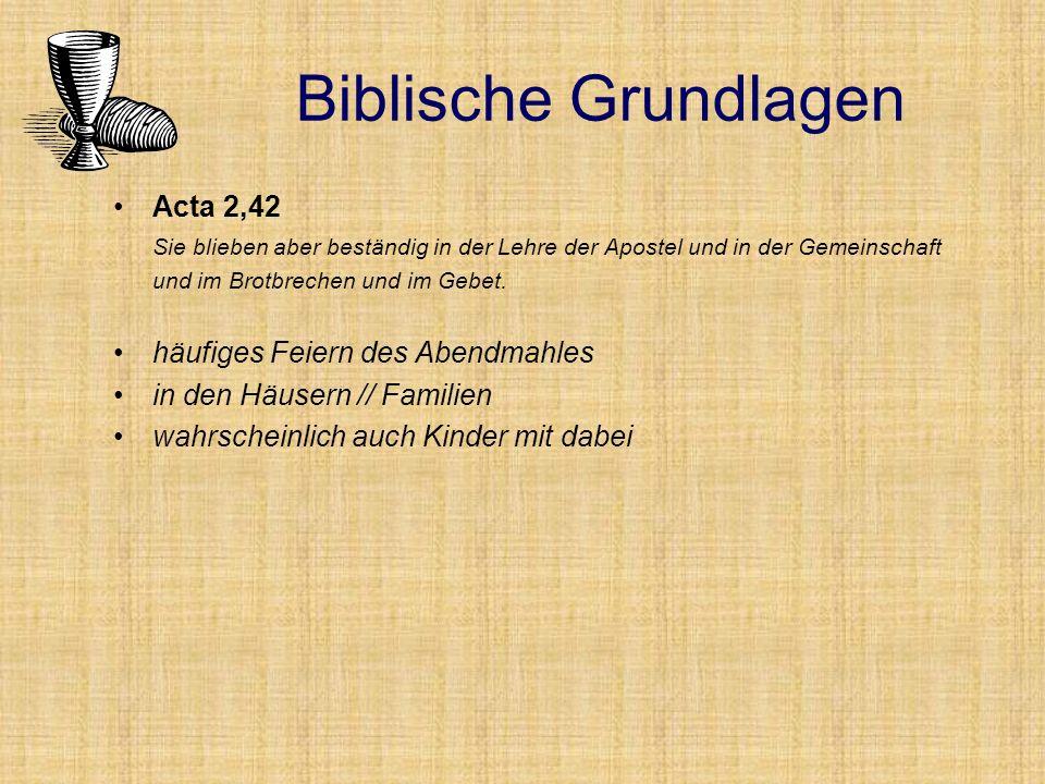 Biblische Grundlagen Acta 2,42 häufiges Feiern des Abendmahles